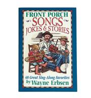 Front Porch Songs, Jokes &amp; Stories