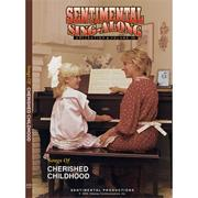 Sentimental Sing-Along DVD, Songs of Cherished Childhood