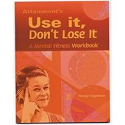 Use It, Don&#039;t Lose It Mental Fitness Workbook