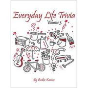 Everyday Life Trivia Volume 3