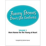 Funny Bones Don&#039;t Get Arthritis Vol. 2 Book