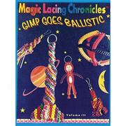 Magic Lacing Chronicles Book - Gimp Goes Ballistic