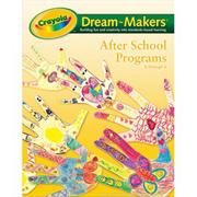 Crayola Dream-Makers Guide, After School Programs