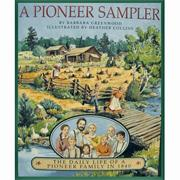 Pioneer Sampler  The Daily Life of a Pioneer Book