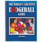 World's Greatest Dodgeball Games Book