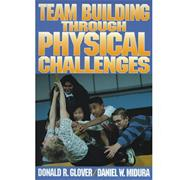 Team Building Through Physical Challenges Book