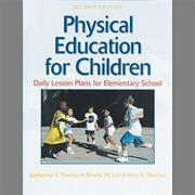 Physical Education for Children: Daily Lesson Plans for Elementary School